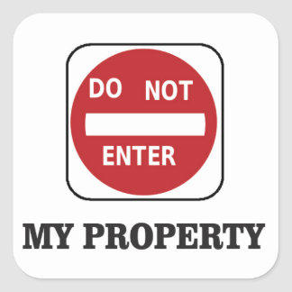 my property do not enter please square sticker