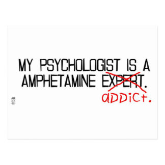 My psychologist is an addict. postcard