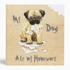 My Pug Ate My Homework 3 Ring Binder