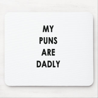 My Puns Are Dadly Mouse Pad