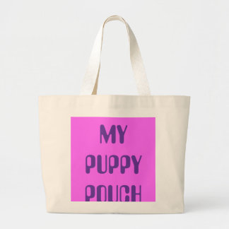 MY PUPPY POUCH LARGE TOTE BAG