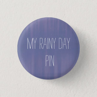 My Rainy Day 1 Inch Round Button