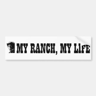 My ranch my life, gift for a farmer or rancher bumper sticker