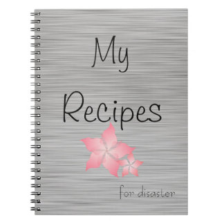 My Recipes (for disaster) Notebook