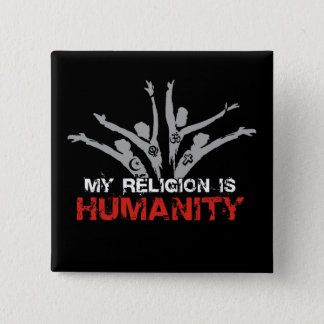 My Religion is Humanity 2 Inch Square Button