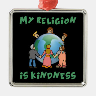My Religion is Kindness Metal Ornament
