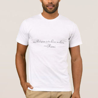 my Religion is to Live in Love T-Shirt