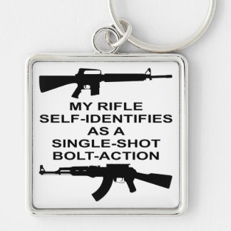My Rifle Self Identifies As A Single Shot Bolt Act Silver-Colored Square Keychain
