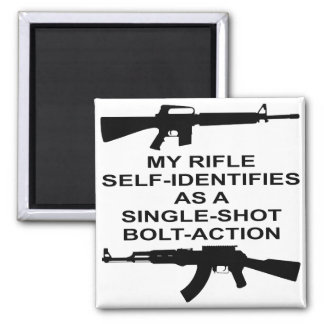 My Rifle Self Identifies As A Single Shot Bolt Act Square Magnet