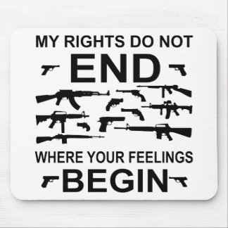 My Rights Do Not End Where Your Feelings Begin Gun Mouse Pad