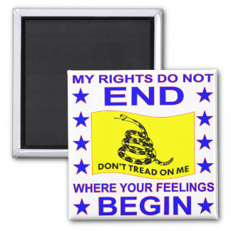 My Rights Do Not End Where Your Feelings Begin Magnet