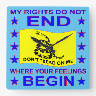 My Rights Do Not End Where Your Feelings Begin Square Wall Clock
