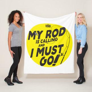 MY ROD IS CALLING AND I MUST GO! Fleece Blanket
