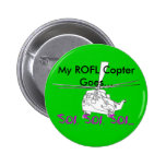 My ROFL Copter Goes..., SOI... Pinback Buttons