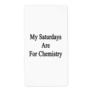 My Saturdays Are For Chemistry Personalized Shipping Labels