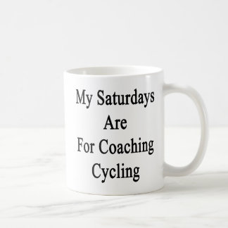 My Saturdays Are For Coaching Cycling Coffee Mug