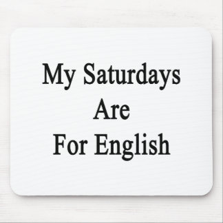 My Saturdays Are For English Mousepad