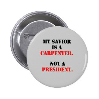 My savior is a carpenter 2 inch round button