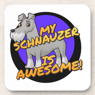 My Schnauzer is awesome Beverage Coasters