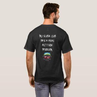 My Scuba Club Has Real Altitude Problem T-Shirt