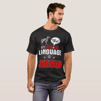 My Second Language is Woof German Pinscher Dog Tee