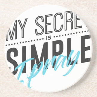 My Secret Is Simple I Pray Coaster