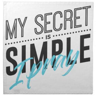 My Secret Is Simple I Pray Napkin