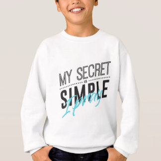 My Secret Is Simple I Pray Sweatshirt