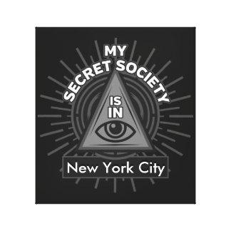 My Secret Society Is In (Any City) Illuminati Canvas Print
