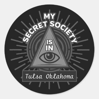 My Secret Society Is In (Any City) Illuminati Classic Round Sticker