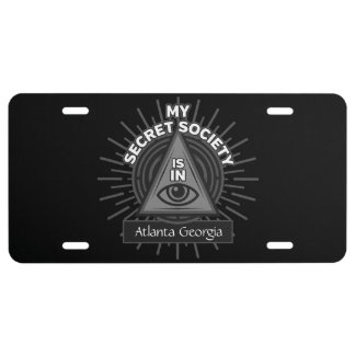 My Secret Society Is In (Any City) Illuminati License Plate