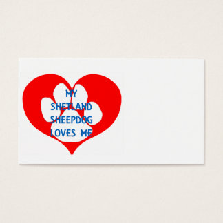 my shetland sheepdog loves me.png business card