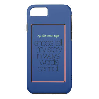 """my shoe coach says"" iphone cover"
