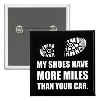 My Shoes More Miles Than Car 2 Inch Square Button