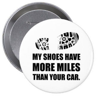 My Shoes More Miles Than Car 4 Inch Round Button