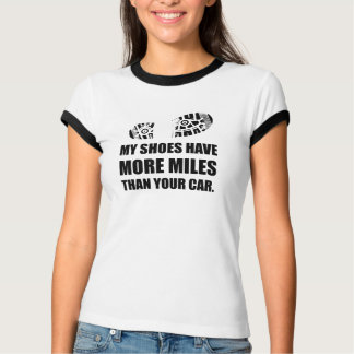 My Shoes More Miles Than Car T-Shirt