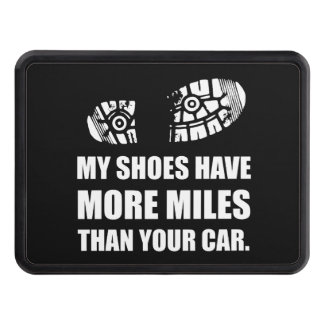 My Shoes More Miles Than Car Trailer Hitch Cover