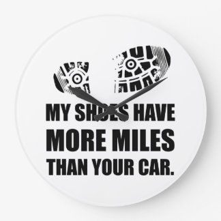My Shoes More Miles Than Car Wall Clock