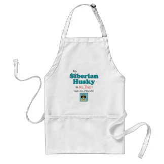 My Siberian Husky is All That! Apron