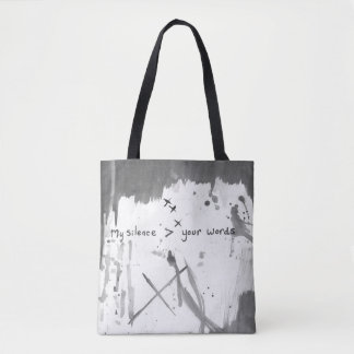 my silence > your words tote bag
