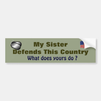 My Sister Defends This Country Military Family Bumper Sticker