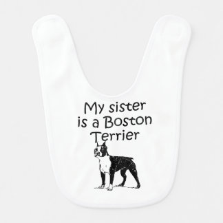 My Sister Is A Boston Terrier Bib