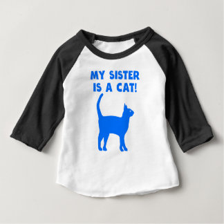 My Sister Is A Cat Baby T-Shirt
