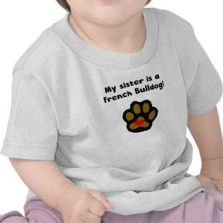 My Sister Is A French Bulldog Tshirts