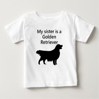 My Sister Is A Golden Retriever Baby T-Shirt