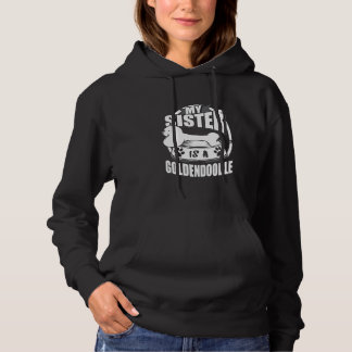 My Sister Is A Goldendoodle Hoodie