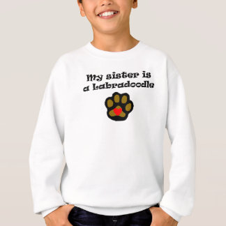 My Sister Is A Labradoodle Sweatshirt