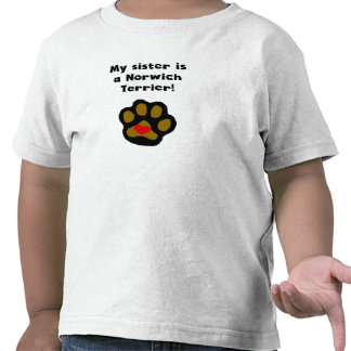 My Sister Is A Norwich Terrier Tshirts