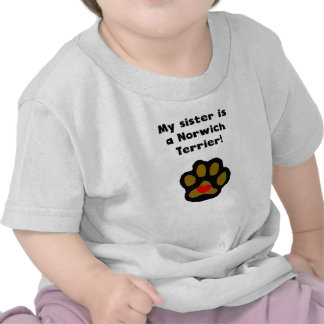 My Sister Is A Norwich Terrier T Shirts