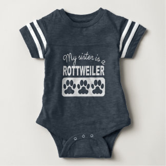 My Sister Is A Rottweiler Baby Bodysuit